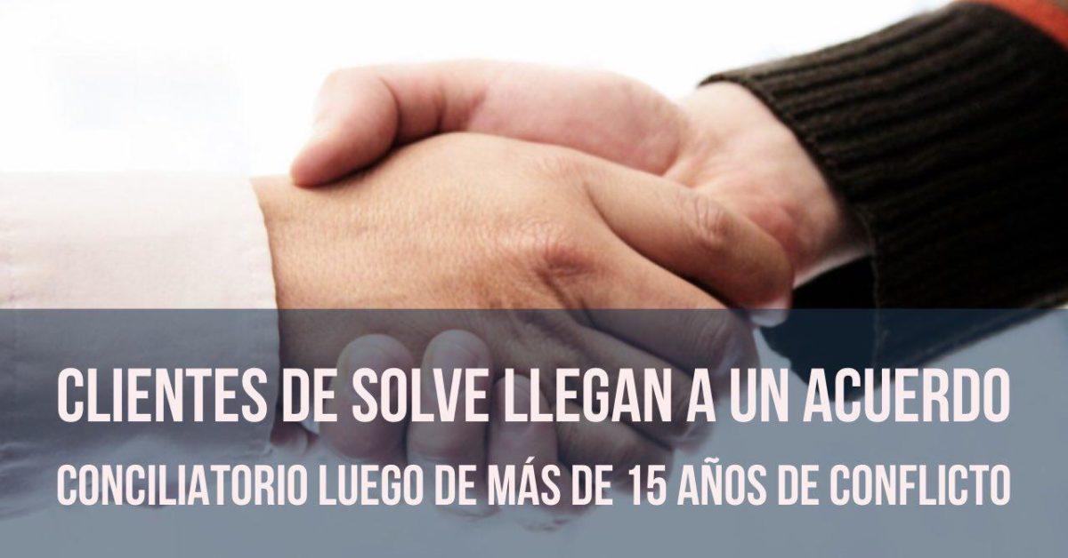 Clientes del Estudio Jurídico SOLVE llegan a un acuerdo conciliatorio luego de más de quince años de conflicto.