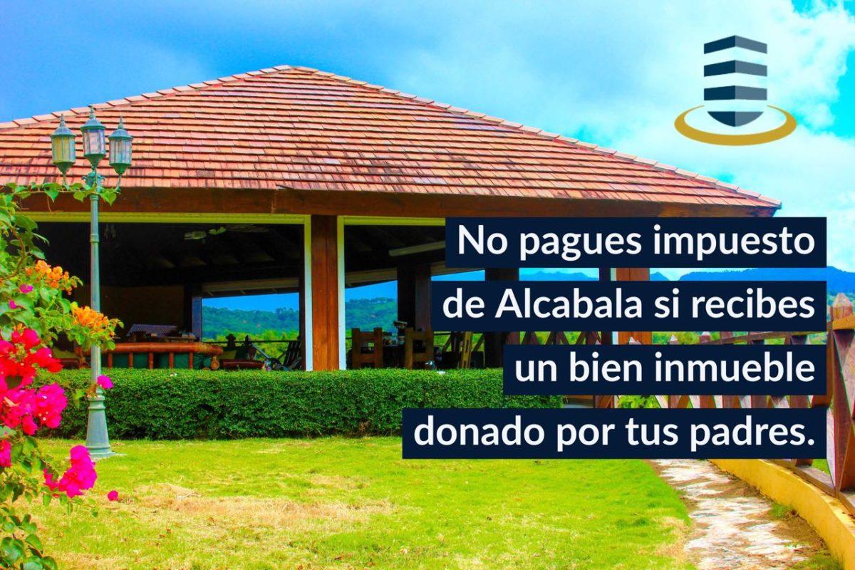¿Sabías que si recibes un bien inmueble por donación o legado de tus progenitores,  no tienes la obligación de pagar el impuesto municipal de Alcabala?