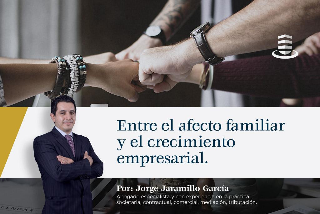 Las empresas familiares: Entre el afecto familiar y el crecimiento empresarial