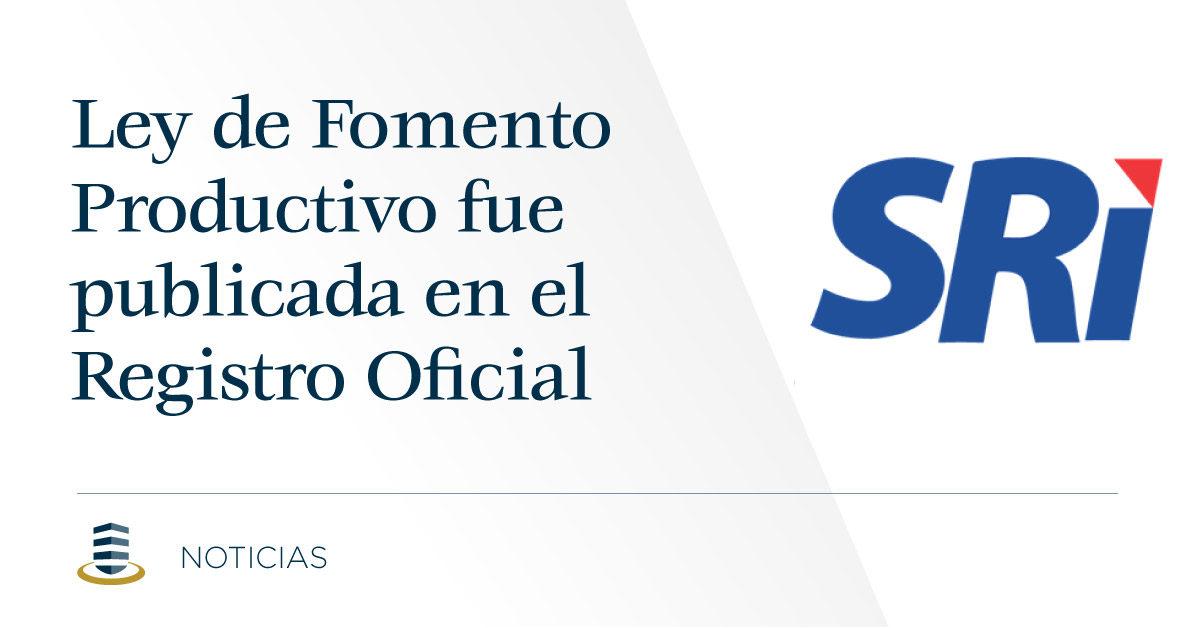 Ley de Fomento Productivo fue publicada en el Registro Oficial
